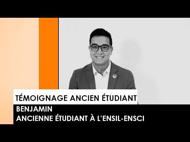 [TEMOIGNAGE] : Benjamin, ancien étudiant de l'ENSIL-ENSCI