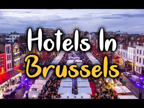 Best Hotels In Brussels, Belgium - Top 5 Hotels In Brussels