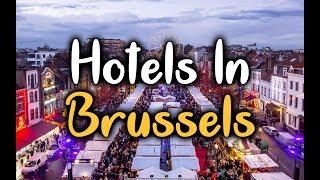 Best Hotels In Brussels, Belgium - Top 5 Hotels In Brussels
