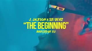 "J.Jackson x Ski Beatz ""The Beginning"" (OfficialVideo)"