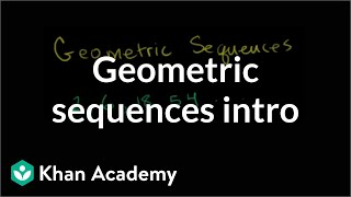 Introduction to geometric sequences | Sequences, series and induction | Precalculus | Khan Academy