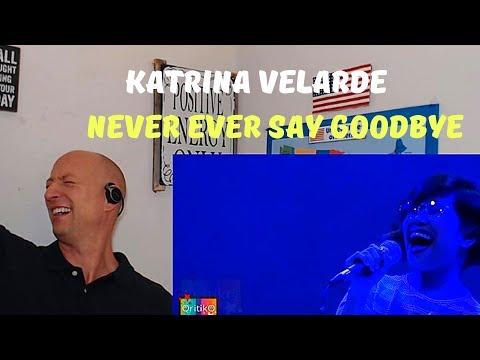 Katrina Velarde | NEVER EVER SAY GOODBYE  - Reaction WOW! | MusicHall Metrowalk