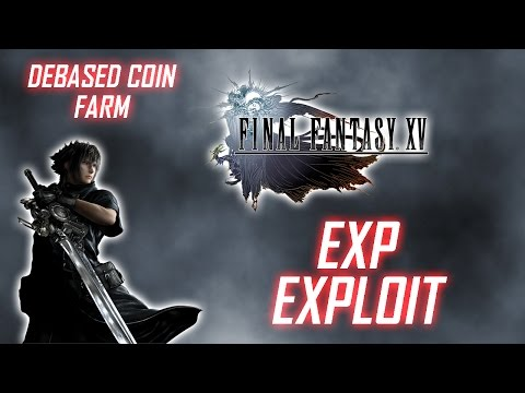 Final Fantasy XV - DEBASED COIN Farming METHOD (EXPLOIT)