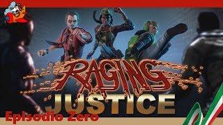 Raging Justice [Episodio Zero - Gameplay ITA]