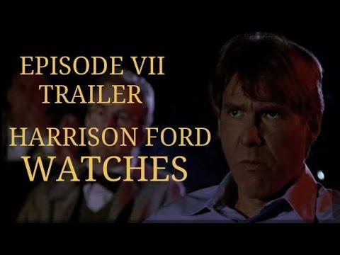 Star Wars Episode VII Trailer: Harrison Ford Watches - YouTube