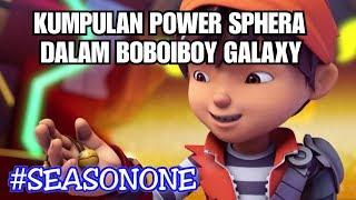 KUMPULAN POWER SPHERA DALAM BOBOIBOY GALAXY SEASON 1