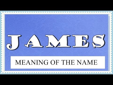 NAME JAMES FUN FACTS, HOROSCOPE AND MEANING OF THE NAME