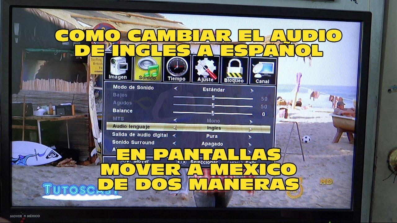 Como Cambiar El Audio De Ingles A Espa 209 Ol En Pantallas