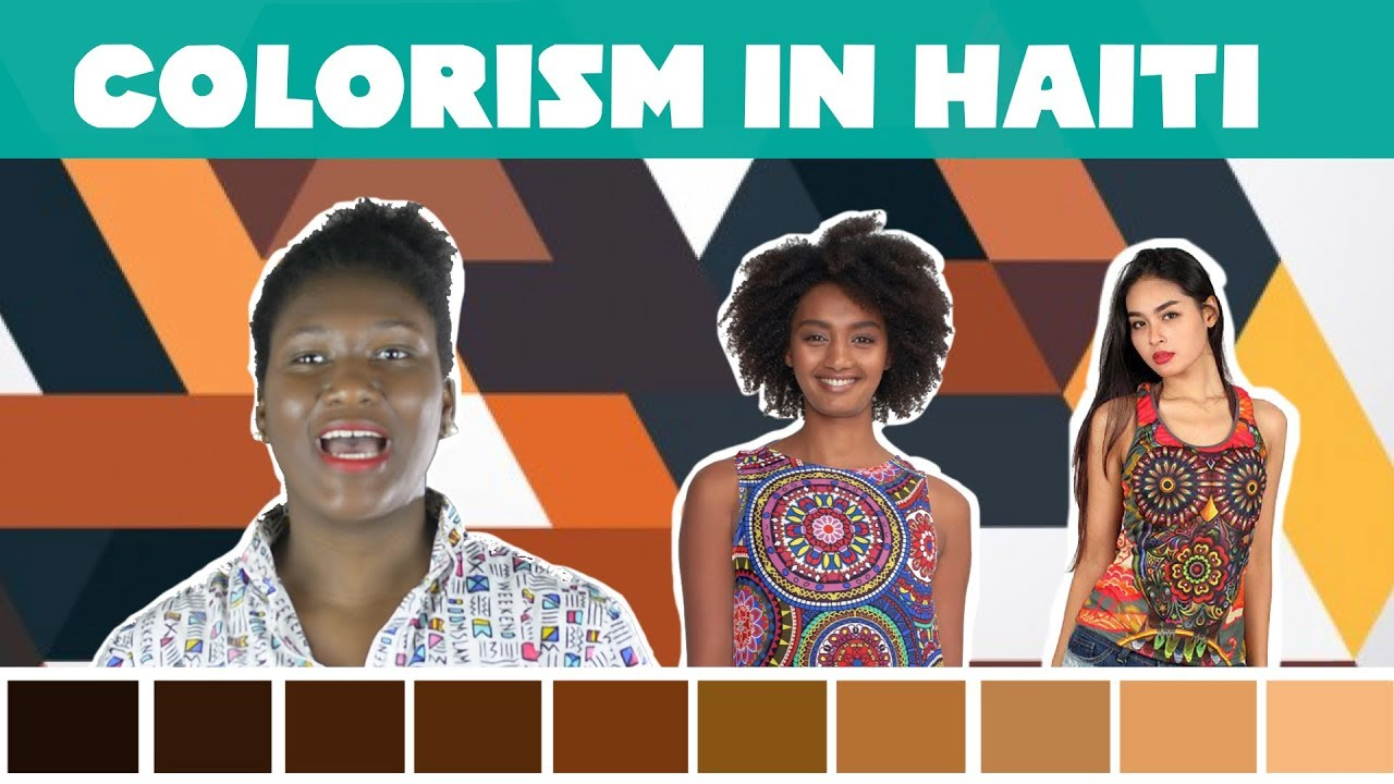 What Does It Mean To Grow Up Within A Colorist Society Haiti Youtube