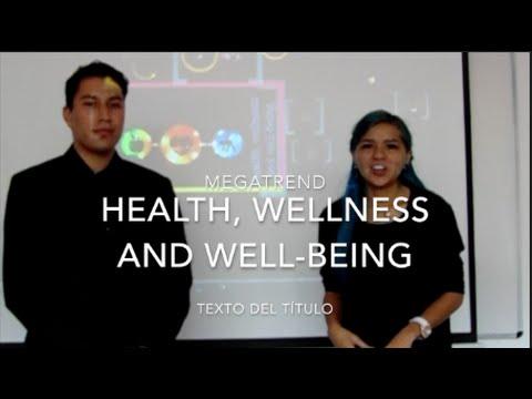 MEGATREND HEALTH, WELLNESS AND WELL BEING - Salud, bienestar y espiritualidad