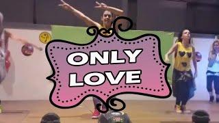 ONLY LOVE -SHAGGY Y PIT BULL / ZUMBA con MELISSA DA CRUZ