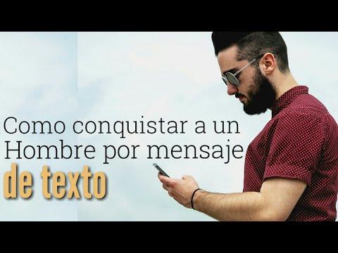 C�mo Conquistar a un Hombre por Mensajes de Texto #psicolog�a