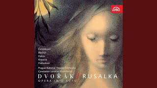 Rusalka. Opera in 3 Acts, Op. 114 - Act 2: A week now do you dwell with me