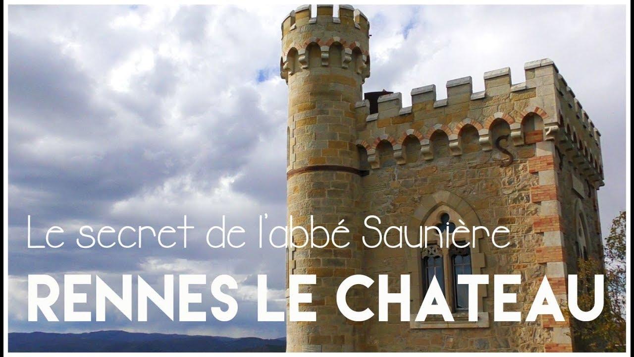 Rennes le château : Le secret de l'abbé Saunière