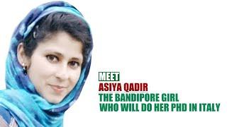 Meet Asiya Qadir | The Bandipore Girl Who Will Do Her PhD In Italy