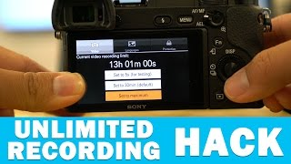 how to unlock unlimited recording on sony a6300 a7sii a7rii