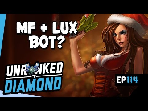 MISS FORTUNE + LUX BOT? - Unranked to Diamond Ep 114 (League of Legends)