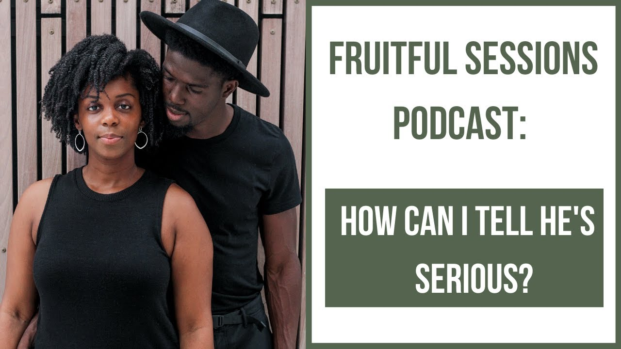 How Can I know He's Serious? | Fruitful Sessions Podcast