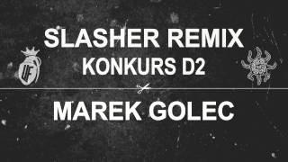 SŁOŃ/MIKSER SLASHER (MAREK GOLEC REMIX) | KONKURS D2
