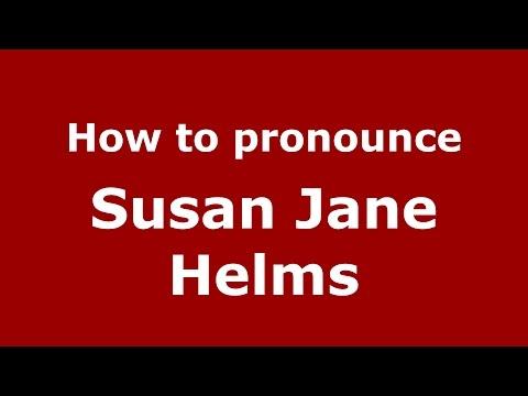 How to pronounce Susan Jane Helms (American English/US)  - PronounceNames.com