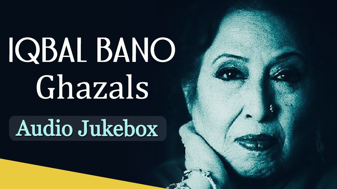 best of iqbal bano ghazals hd jukebox top 10 best