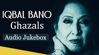 Best Of Iqbal Bano Ghazals - Jukebox - Top 10 Best Pakistani Ghazal Hits