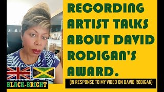 NOT TO BE MADE PUBLIC - ARTIST COMMENTS ON DAVID RODIGAN'S ORDER OF DISTINCTION AWARD