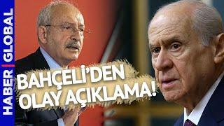 Bahçeliden Olay Kılıçdaroğlu Açıklaması Söz Veriyorum, İlk Kez CHPye Destek Vereceğiz