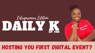 How to host your first digital event | Daily K Ep. 88 | KT | Lakisha Mosley
