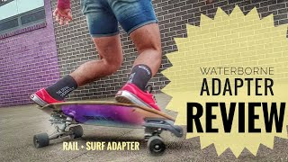 WATERBORNE SURF ADAPTER (surf + rail) REVIEW // Surfskate
