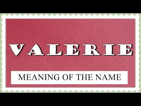 NAME VALERIE, - MEANING, FUN FACTS, HOROSCOPE