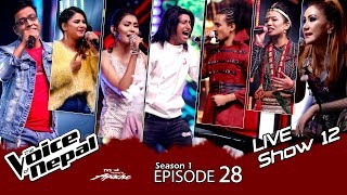 The Voice of Nepal - S1 E28  (Live Show 12)