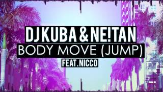 DJ KUBA & NE!TAN ft.  NICCO - Body Move (Jump)