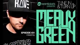 Meaux Green - Mixed - Wantpicks - Episode 31