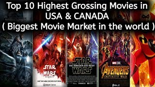 Top 10 Highest Grossing Movies in USA & CANADA ( Biggest Movie Markets )