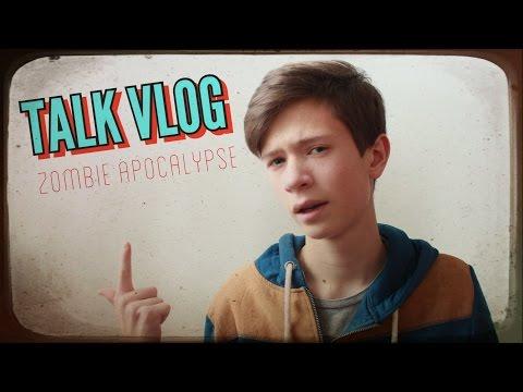 |Talk Vlog| Что было если бы был зомби апокалипсис?