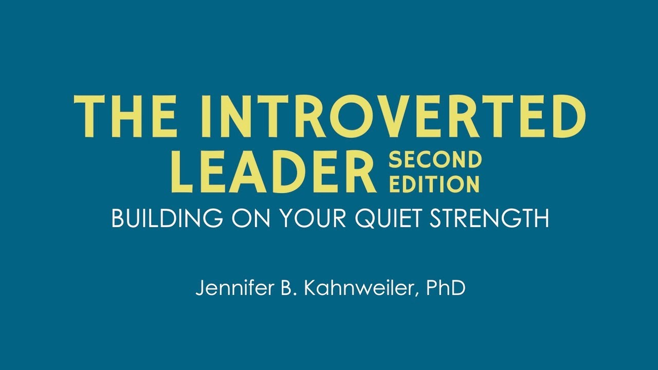 The Introverted Leader Building On Your Quiet Strength Pdf