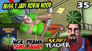 Miss T Pamer Memanah Kayak Robin hood   Always on Point scary teacher 3d indonesia