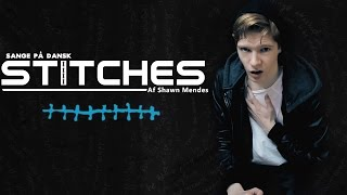 Sange på Dansk: Stitches - Shawn Mendes