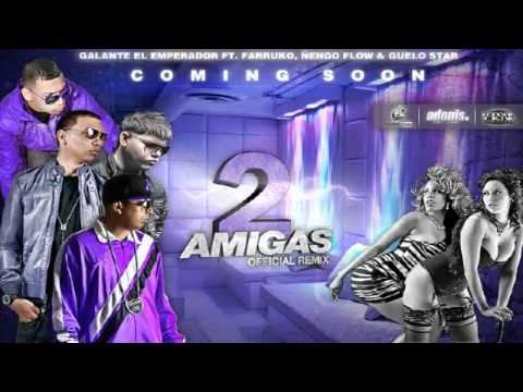 2 Amigas Remix - Galante El Emperador Ft. Farruko, Ñengo Flow y Guelo Star [ © HoyMusic.Com ] 2011