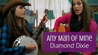 """Any Man of Mine"" Shania Twain- Diamond Dixie Cover"