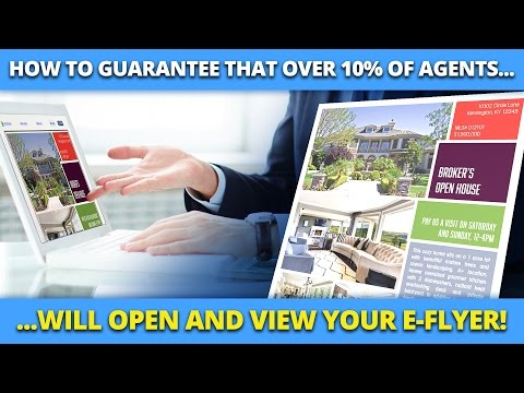 How To Guarantee that OVER 10% Of Agents Will Open and VIEW Your E Flyer