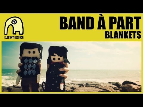 BAND À PART - Blankets [Official]