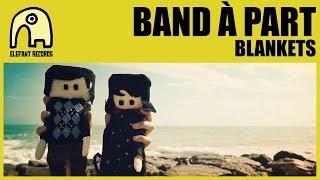 BAND À PART - Blankets [Official]