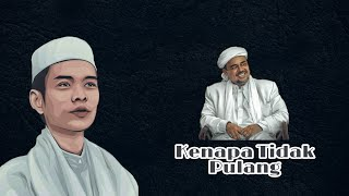 Habib Rizieq Kenapa Tidak Pulang Ke Indonesia | Ustadz Abdul Somad Lc. Ma