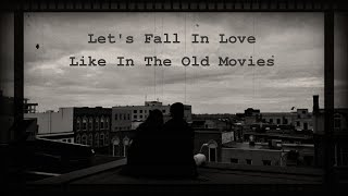 let's fall in love like in the old movies ♫ // oldies playlist