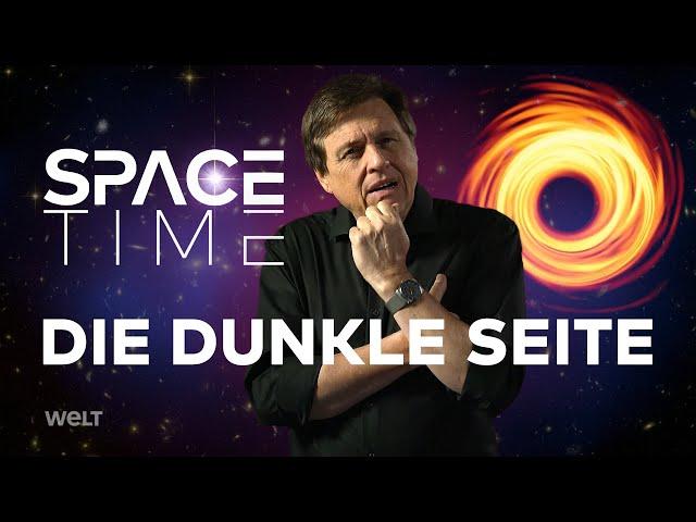 DIE DUNKLE SEITE - Schwarze Löcher und unsichtbare Materie | SPACETIME Doku