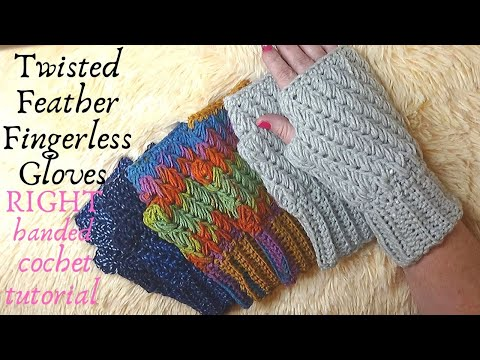 Fingerless Gloves - Twisted Feather - Crochet Tutorial RIGHT HANDED