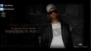 Alex Melody- Verdadero Amor (Artitaje Records).wmv