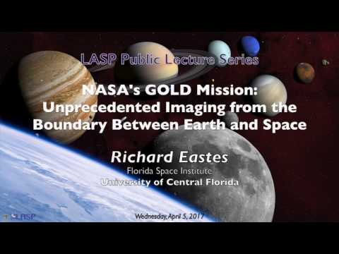 NASA's GOLD Mission: Unprecedented Imaging from the Boundary Between Earth and Space
